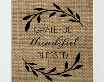 Grateful Thankful Blessed - BURLAP SIGN 5x7 8x10 - Rustic Vintage/Home Decor/Love House Sign