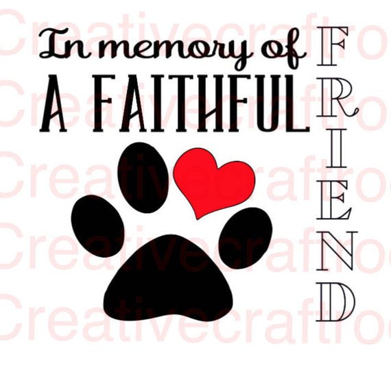 In memory of a faithful friend png, Cricut design space png, In Memory of Pet png, Paw Print Pet Sign, Silhouette, Print File, Print and cut