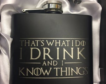 Tyrion Lannister quote HIPFLASK I Drink and I Know Things game of thrones black Stainless Steel 6 oz hip flask