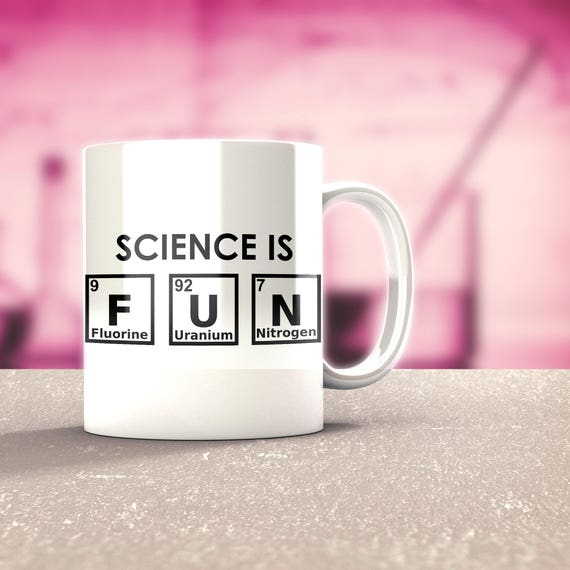 Gift for Science teacher, Science Is Fun mug, Christmas gift Scientist, Science mug,  college student, undergraduate, professor, PHD student