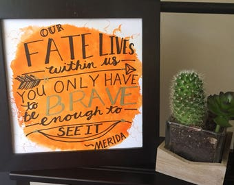 Watercolor brave quote