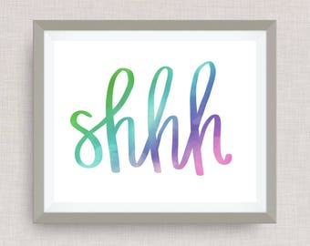 shhh hand drawn, hand lettered, Option of Real Gold Foil, rainbow, watercolor