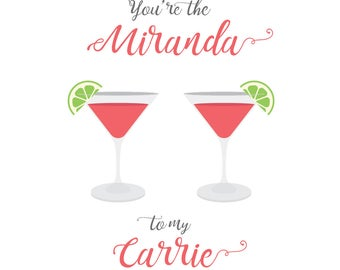 Sex & the City | You're the... Miranda | Charlotte | Samantha | Carrie to my... card