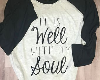 It is Well With My Soul Raglan T-Shirt