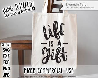 Life Is A Gift SVG Cut File, Life SVG, Silhouette Cameo, Cricut Cut File, Tote Bag SVG, Blessing Cut File, Blessed Print, Printable Decor