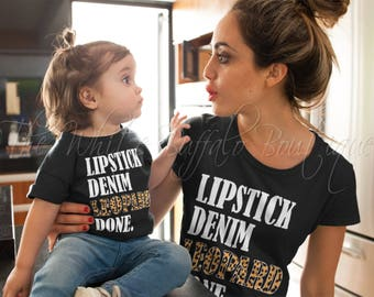 Lipstick Denim Leopard Done Tee/trendy cool mom/mom life/Mommy&Me/Mama Bear/unisex /trending/Best Seller/Baby/Kids/Toddler/Onesie/Tee