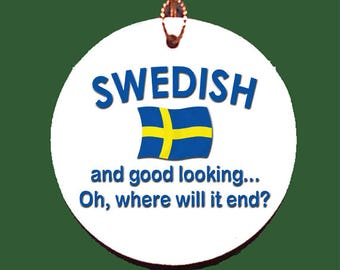 Swedish and Good Looking, Oh Where Will It End Ornament