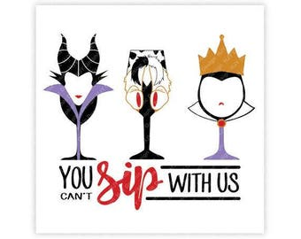 Disney, Villains, You Can't Sip With Us, Epcot, Food, Wine, Festival, Digital, Download, TShirt, Cut File, SVG,Iron on,Transfer