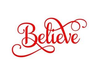 Believe Decal - Christmas Decal - Christmas Sticker - Window Decal - Car Decal - Laptop Decal - Window Sticker - Custom Decal