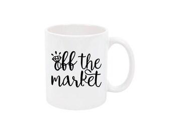Off the Market Coffee Mug Off the Market Mug Bridal Party Mug Bride Wedding Mug Wedding Party Mug Custom Coffee Mug Personalized Mug