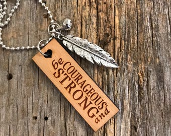 Be strong and courageous Necklace, Group Gift Ideas, Group Discounts, Wedding Gifts, Laser Engraved, Bursting Barns