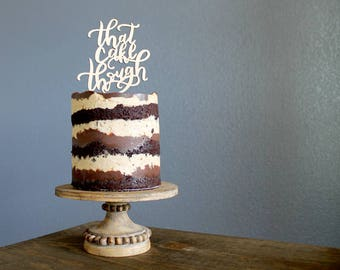 Rustic Hand Lettered Wooden Cake Topper - That Cake Though