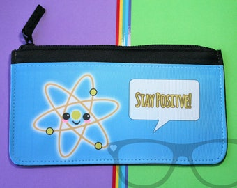 Pencil Case, Stay positive, science, atom, pencil case, Pun, Back to school, stationery, Positive attitude, pencil, pens, artist, designer