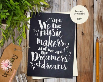 INSTANT DOWNLOAD: 5x7 Willy Wonka, Charlie Chocolate Factory, Music Makers Dreamers of Dreams  Chalkboard Printable (JPEG Digital File)