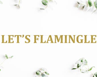 LET'S FLAMINGLE (C5) - glitter banner / flamingo / birthday / theme party / decoration