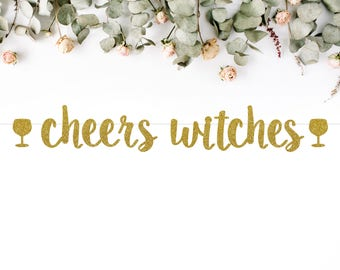 CHEERS WITCHES with wine glasses (S7) - glitter banner / drink bar / halloween party decoration