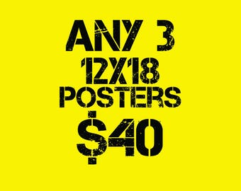 "Any 3 12""x18"" Posters Package Deal"
