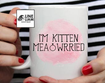 ENDS AT 12AM I'm kitten Meowied Mug, Engagement Mug, I'm getting married mug, cat mom mug, engagement gift, bride mug, bride gift, bridal sh