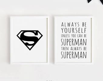 always be yourself unless you can be Superman Poster 50x70 Wall art Printable sign Digital prints Baby boys room decor Child art Set of 2