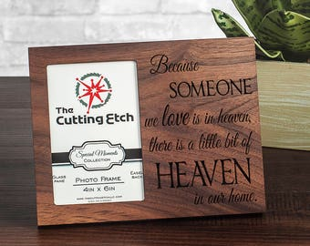 Because Someone We Love Is In Heaven Picture Frame, Grieving Gift for Loss of Loved One, Sympathy Gift for Memorial, 4x6 or 5x7 frame