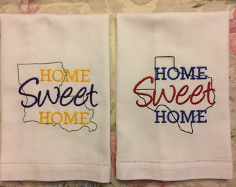Louisiana towel, Texas towel, Home Sweet Home, Personalize, Kitchen towel, Bath guest towel, Machine Embroidered, Choose thread colors
