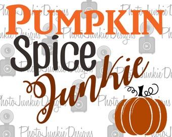 Cuttng  Its Pumpkin Spice Junkie   SVG PNG  DXF digtal Files