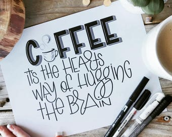COFFEE, Quote, Hand Lettered, Hand Drawn, Humor,  Calligraphy Print, coffee quote, Latte