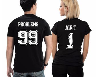 Problems 99 Aint 1, Couple shirts, Gift for couple, Couple tees, Problems ain't shirt, Personalized gift, Gift for her, Gift for him