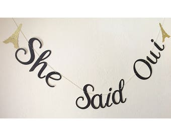 She Said Oui banner Paris themed bachelorette party decorations bride to be banner she said yes banner
