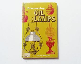 Discovering Oil Lamps Book Cecil A. Meadows Shire Publications Ltd 1972 Vintage Reference Books History Of Lighting