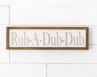 Bathroom Sign- Farmhouse Decor- Rub A Dub Dub Sign- Farmhouse Bathroom Decor- Kids Bathroom Decor- Bathroom Wall Decor- Bathroom Decor