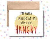 GC038 // I'm Sorry I Snapped at you When I was Hangry Card