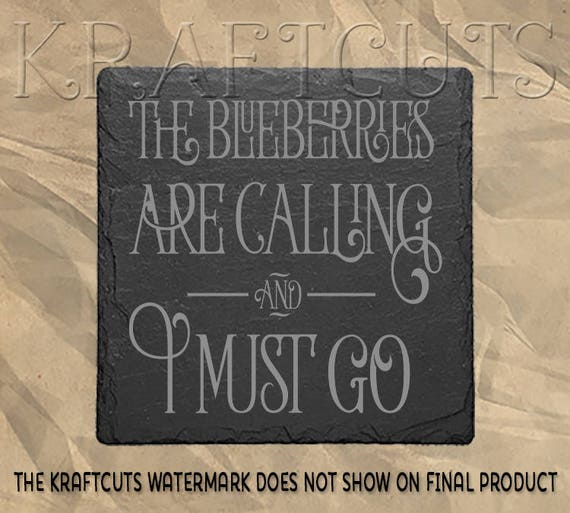 The Blueberries Are Calling Laser Engraved Slate Coaster