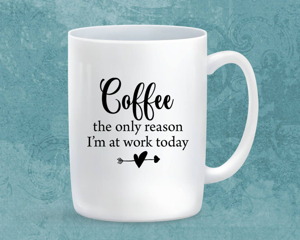 Coffee At Work ~ Funny work coffee mug with sayings statement