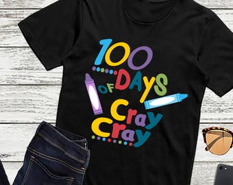 100 days of Cray Cray Svg, 100th day of school svg, Class, Teacher SVG, DXF, EPS, 100 days of school, hundredth day, Silhouette, Cricut