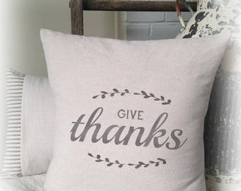 Give Thanks, Thanksgiving Pillow Cover, Farmhouse