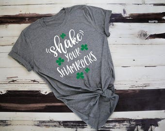 Shake Your Shamrocks St. Patrick's Day Tee
