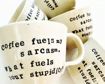 Coffee mug, coffee cup, coffee lovers, coffee quotes, funny quotes, handmade, limited edition, Made in Australia.