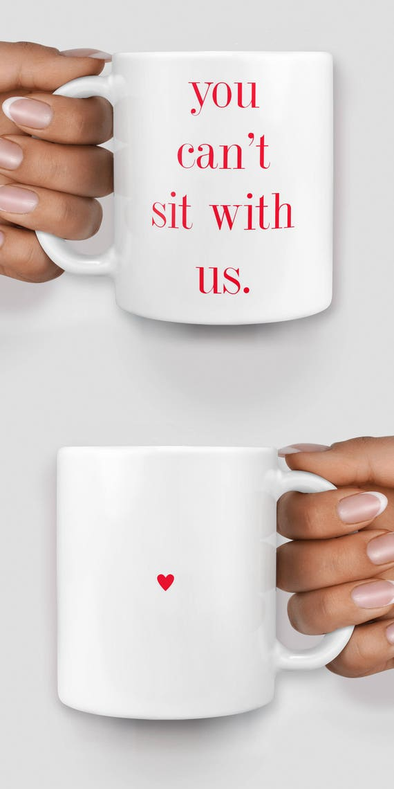 You can't sit with us Mean Girls inspired mug - Christmas mug - Funny mug - Rude mug - Mug cup 4P015