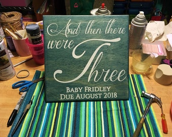 And Then There Were Three Baby Announcement Sign, Maternity Photo Prop. Hand Painted Wood Sign with Personalized Last Name and Due Date