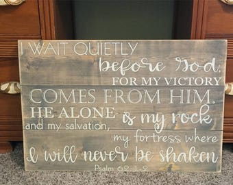 Psalm Scripture Sign • I will never be shaken • He alone is my rock & my salvation • Religious home decor • Shabby Chic • Rustic Wood Sign