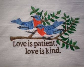 Love is Patient Bluebirds Embroidered Flour Sack Towel, Valentine Towel, Love is Patient Towel, Bluebirds Towel, Wedding Towel