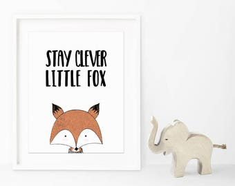 Stay Clever Little Fox Nursery Printable Wall Art 8x10 inches, Nursery Decoration, Wall decor, Clever quote, baby's room art, little fox