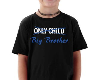 Only one Child BIG BROTHER T-shirt Funny Toddler Youth Sizes