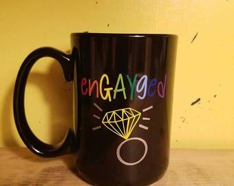 enGAYged Coffee Mug- Engaged- Engayged- LGBT Pride- LGBTQ Pride-  Gay Couple- Gay Wedding- Rainbow- Engagement Gift- Engagement Announcement