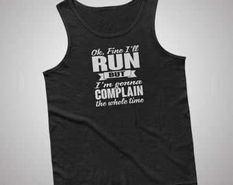 Ok Fine Ill Run Tank / T-Shirt