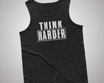 Think Harder Tank / T-Shirt