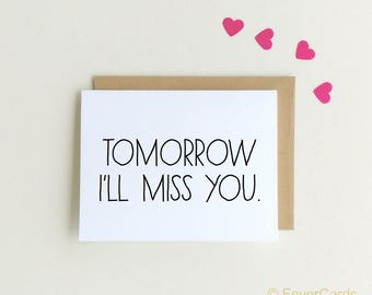 I'll miss you tomorrow - I'm going to miss you - Goodbye Card - miss you cards - I'll miss you Card