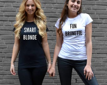T-shirt Smart Blond Fun Brunette, graphic tees, funny tees, friendship tees