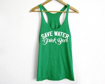 Save Water Drink Beer Tank - St Patrick's Day Shirt - St Patty's Shirt - Shamrock Shirt - Irish Shirt - Day Drinking Shirt - Beer Shirt